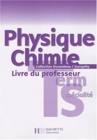 Physique chimie terminale S spécialité : Livre du professeur