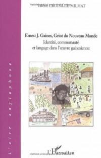 Ernest J. : Gaines, griot du Nouveau Monde