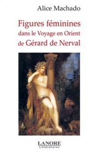 Figures féminines dans le Voyage en Orient de Gérard de Nerval