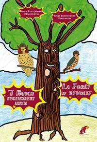 La Foret Se Revolte / 'T Busch Eegenweert Nhem