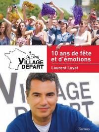 Village Départ : les 10 ans