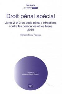 Droit pénal spécial : Livres 2 et 3 du code pénal : infractions contre les personnes et les biens