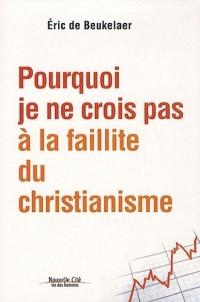 Pourquoi je ne crois pas à la faillite du christianisme