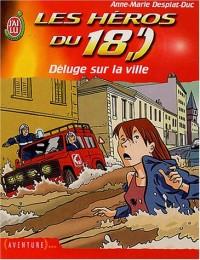 Les Héros du 18, tome 2 : Déluge sur la ville