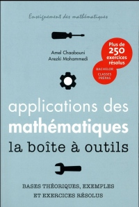 Applications des mathématiques - La boîte à outils: Plus de 250 exercices résolus. Bachelor, classes prépas