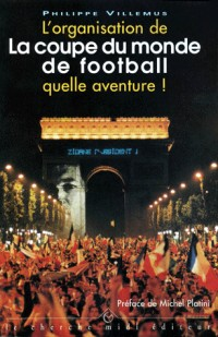 La coupe du monde 98 quelle aventure