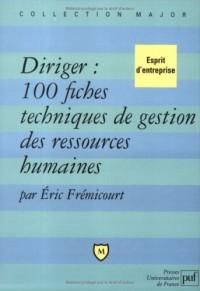 Diriger : 100 fiches techniques de gestion des ressources humaines