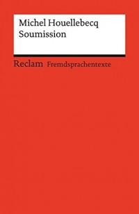 Soumission: Roman. Französischer Text mit deutschen Worterklärungen. B2-C1 (GER)