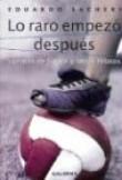 Lo Raro Empezo Despues: Cuentos de Futbol y Otros Relatos