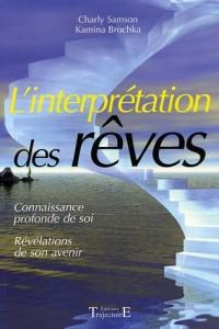 L'interprétation des rêves : Connaissance profonde de soi, révélations de son avenir