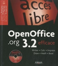 OpenOffice.org 3.2 efficace : Writer, Calc, Impress, Draw, Math, Base
