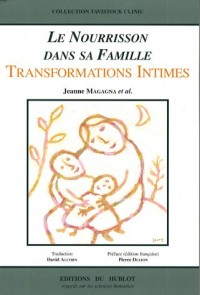 Le nourrisson dans sa famille : Transformations intimes
