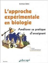 L'approche expérimentale en biologie. Améliorer sa pratique d'enseignant