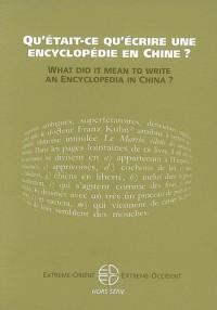 Qu'Etait-Ce Qu'Ecrire une Encyclopédie en Chine?