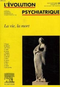 L'évolution psychiatrique, vol. 67, n° 3, juillet-sept 2002. La vie, la mort