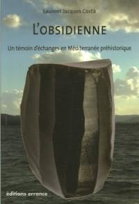 L'obsidienne : Un témoignage d'échanges en Méditerranée préhistorique