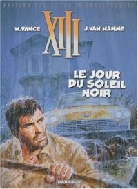 XIII, Tome 1 : Le jour du soleil noir : Edition collector 25e anniversaire