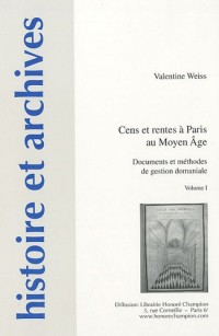 Cens et rentes à Paris au Moyen Age : Documents et méthodes de gestion domaniale, Pack en 2 volumes