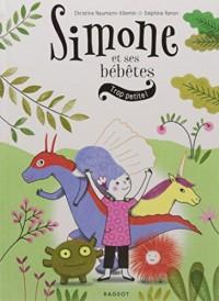Simone et ses bébêtes : Trop petite !