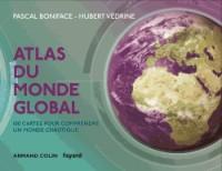 Atlas du monde global - 3e éd. - 100 cartes pour comprendre ce monde chaotique