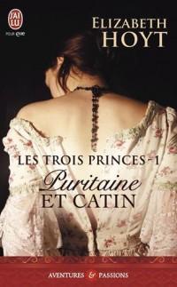 Les trois princes, Tome 1 : Puritaine et catin