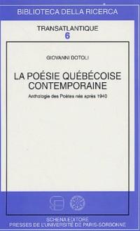 La poésie québécoise contemporaine : Anthologie des Poètes nés après 1940