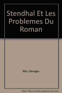 Stendhal Et Les Problemes Du Roman