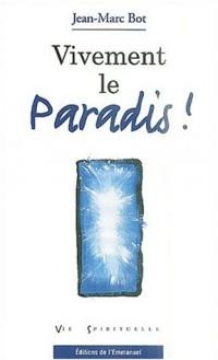Vivement le paradis !