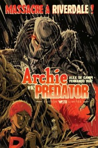 Archie Vs Predator - ed. Limitee Dry X Francavilla