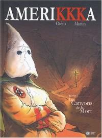 AmeriKKKa, Tome 1 : Les Canyons de la Mort : El Paso, Texas