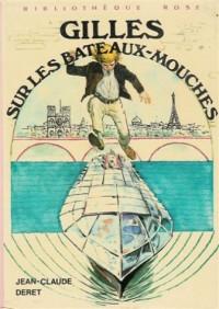 Gilles sur les bateaux-mouches : Collection : Bibliothèque rose cartonnée & illustrée