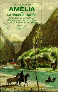 Amélia ou la misère dorée, tome 1
