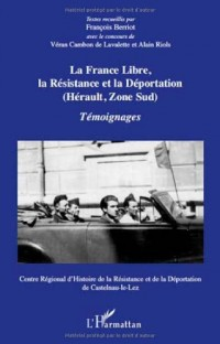La France libre, la Résistance et la Déportation : (Hérault, Zone Sud), Témoignages