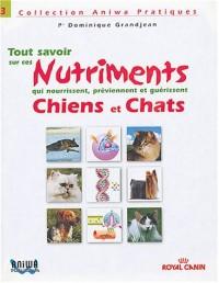 Tout savoir sur les nutriments qui guerissent chien et chat