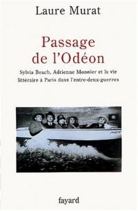 Passage de l'Odéon : Sylvia Beach, Adrienne Monnier et la vie littéraire à Paris dans l'entre-deux-guerres