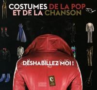 Déshabillez moi ! : Costumes de la pop et de la chanson