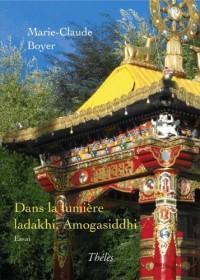 Dans la lumière ladakhil, Amogasiddhi