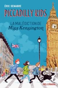 Piccadilly Kids (Tome 2) - la Malédiction de Miss Kensington