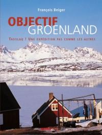 Objectif Groenland : Tasiilaq ! Une expédition pas comme les autres