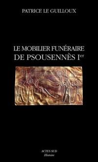 Le mobilier funéraire de Psousennès Ier : Cahier de Tanis 2