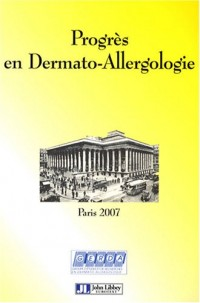 Progrès en dermato-allergologie Paris 2007