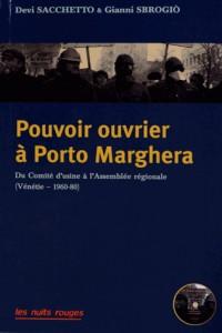 Pouvoir Ouvrier a Porto Marghera. du Comité d'Usine a l'Assemblee de Territoire (Venetie, 1960-1980)