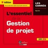 Essentiel de la Gestion de Projet 2015-2016, Neuvième ed. (l')