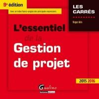 L'Essentiel de la gestion de projet 2015-2016, 9ème Ed.