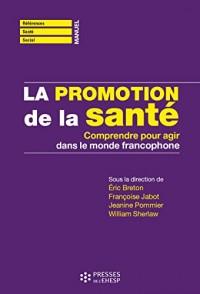 La promotion de la santé : Comprendre pour agir dans le monde francophone