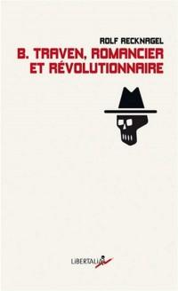 B Traven, romancier et révolutionnaire