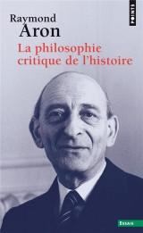 La philosophie critique de l'histoire [Poche]