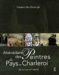 Abécédaire des Peintres du Pays de Charleroi du XVI au XXIème Siècle
