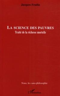La science des pauvres : Traité de la richesse mortelle
