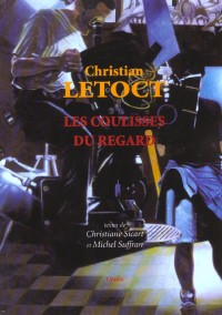 Christian Letoct, les Coulisses du Regard